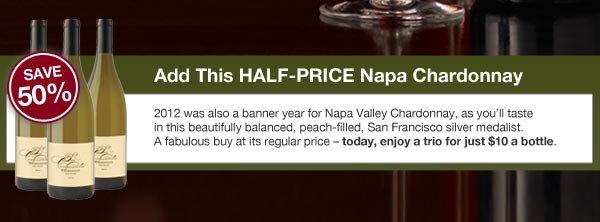 Plus half-price Napa Chardonnay
