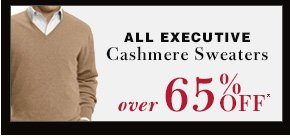 Executive Cashmere Sweaters - Over 65% Off*