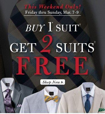 Buy 1* Suit, Get 2** Suits FREE