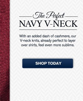 The Perfect NAVY V-NECK - With an added dash of cashmere, our V-neck knits, already perfect to layer over shirts, feel even more sublime. - SHOP TODAY