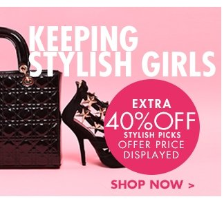 LIMITED TIME OFFER!KEEPING STYLISH GIRLS EXTRA 40% OFF SHOP NOW