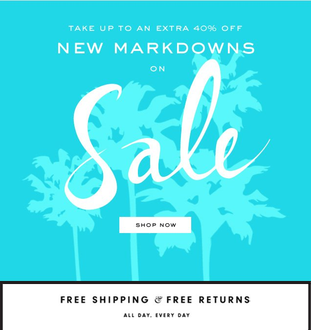 Take up to an extra 40 percent off. New Markdowns added to SALE. SHOP NOW.