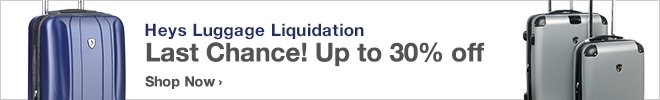 Heys Luggage Liquidation - Last Chance! Up to 30% off -  Shop Now