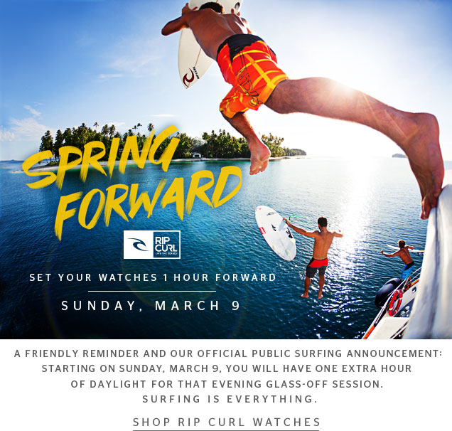 Spring Forward - Set Your Watches 1 Hour Forward - Sunday, March 9