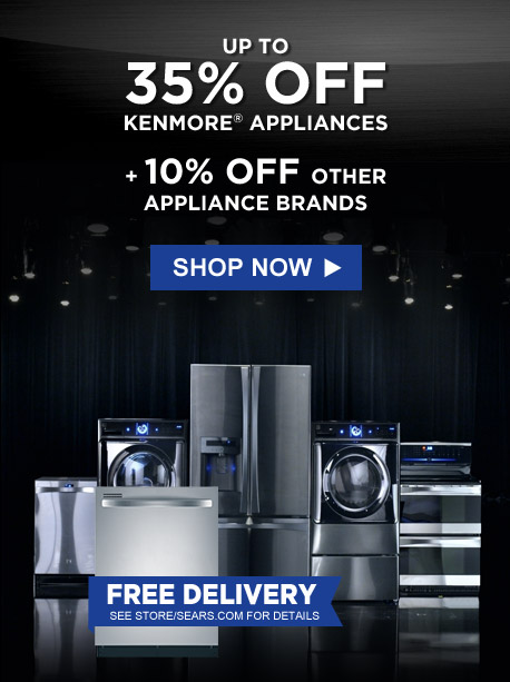 Up to 35% off Kenmore® appliances + 10% off other appliance brands | Shop Now | Free delivery. See store/Sears.com for details
