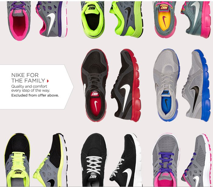 NIKE FOR THE FAMILY › Quality and comfort every step of the way. Excluded from offer above.