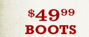 49 99 Boots