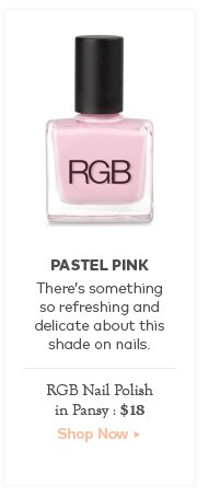 Pastel Pink. There's something so refreshing and delicate about this shade on nails. RGB Nail Polish in Pansy, $18