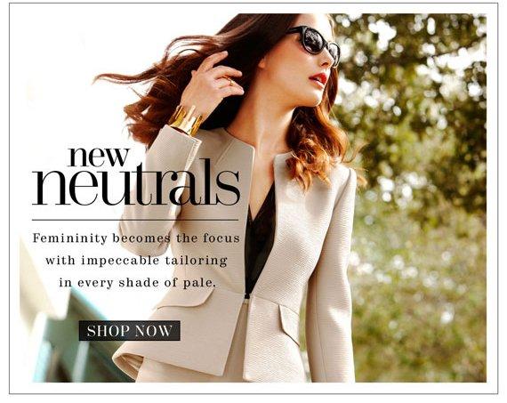 New Neutrals. Shop Now.