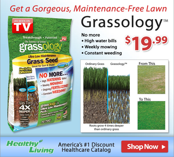 Grassology™ Only $19.99 - Shop Now >>
