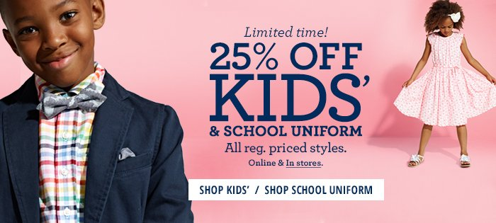 Limited time - 25% Off Kids & School Uniform