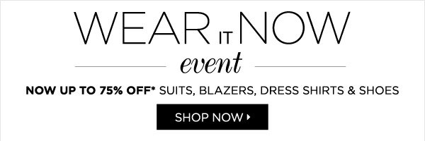 Wear It Now! Up To 75% Off*