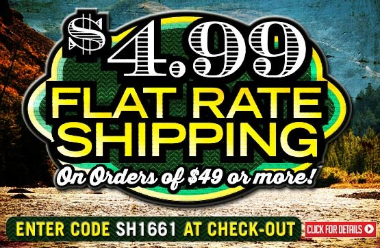 Weekend $4.99 Flat Rate Standard Shipping with Your Merchandise Order of $49 or More!... Please Enter Coupon Code SH1661 at Checkout...