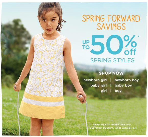 Spring Forward Savings. Up To 50% Off(2) Spring Styles. Shop Now. Select styles & limited time only. Prices reflect discount. While supplies last.