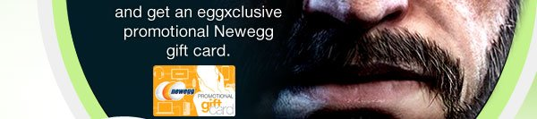 and get an eggxclusive promotional Newegg gift card