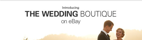 Introucing THE WEDDING BOUTIQUE on eBay
