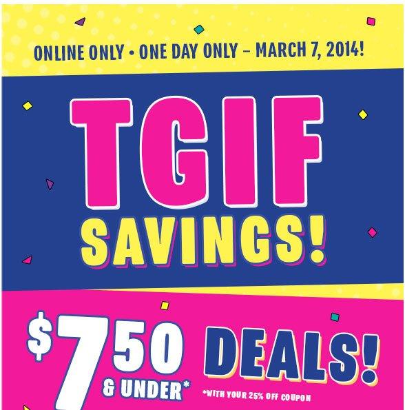 TGIF! $7.50 & Under Deals!