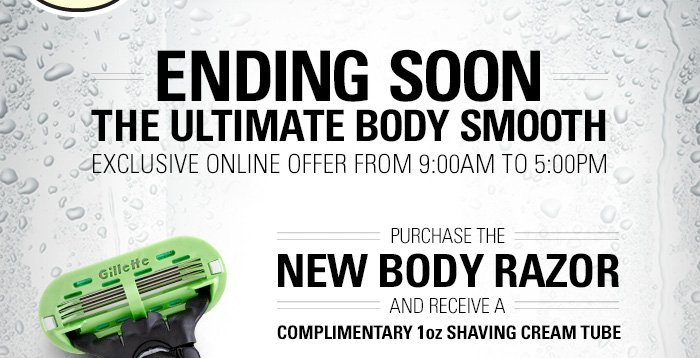 Ending Soon - Recieve a complimentary 1oz Shaving Cream Tube when you purchase the New Body Razor