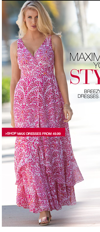 maximize your style - shop maxi dresses from 49.99
