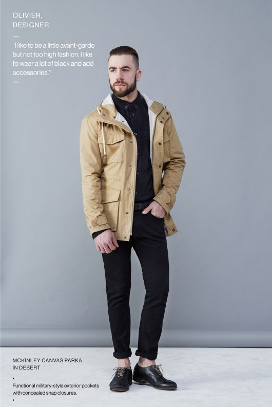 Olivier, Designer - McKinley Canvas Parka in Desert - I like to be a little avant-garde but not too high fashion. I like to wear a lot of black and add accessories. - Functional military-style exterior pockets with concealed snap closures.