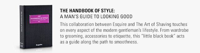 The Handbook of Style: A man's guide to looking good.