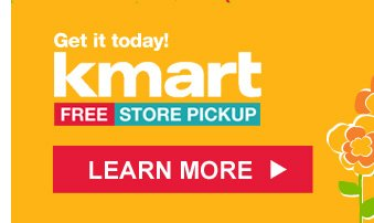 Get it today! | Kmart FREE STORE PICKUP | LEARN MORE