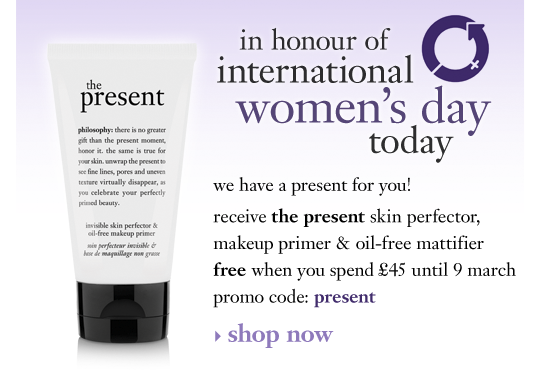 in honour of international women's day today we have a present for you! receive the present skin perfector, makeup primer & oil-free mattifier free when you spend £45 until 9 march promo code: present