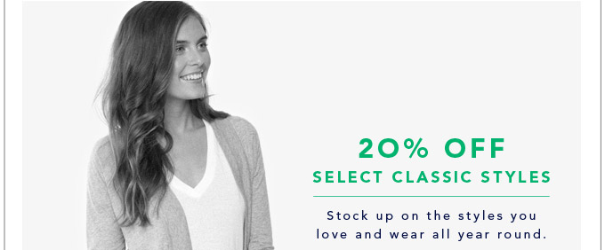 20% Off Select Classic Styles