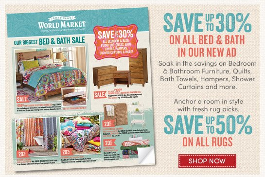 Save up to 30% on Bed and Bath and up to 50% on ALL Rugs