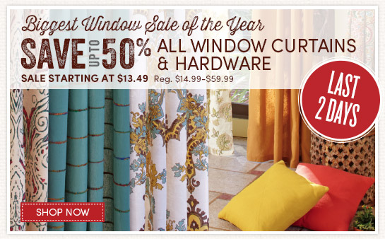 Last 2 Days! Save up to 50% on all Window Curtains