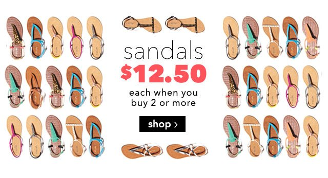 sandals $12.50 each when you buy 2 or more