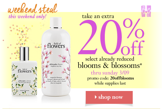 weekend steal this weekend only! take an extra 20%off select already reduced blooms & blossoms* thru sunday 3/09 promo code: 20offblooms while supplies last