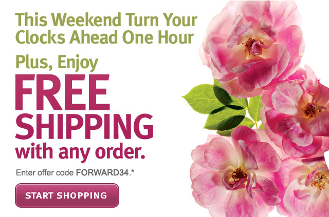 this weekend turn your clocks ahead 1 hour. plus enjoy free shipping with any order, start shopping.
