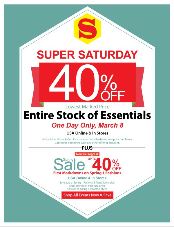 40% Off All Essentials! Super Saturday, Today Only + Up to 40% Off New Reductions on Spring 1 Fashions