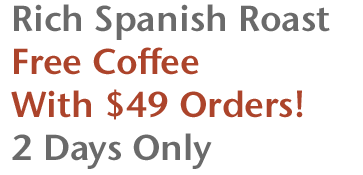 Rich Spanish Roast - Free Coffee with $49 Orders! 2 Days Only
