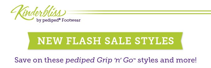 Kinderbliss by pediped Footwear. New flash sale styles - Save on these pediped Grip 'n' Go styles and more!