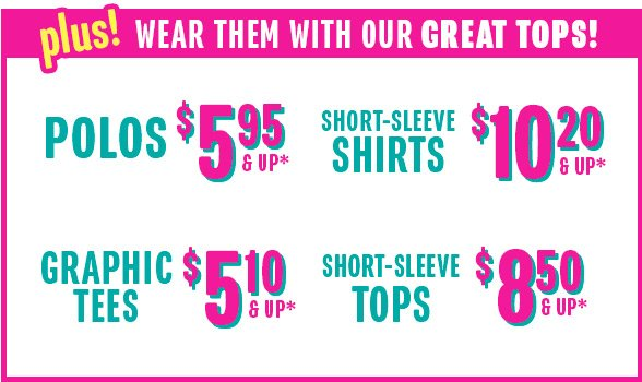 Plus! Wear them with our Great Tops!