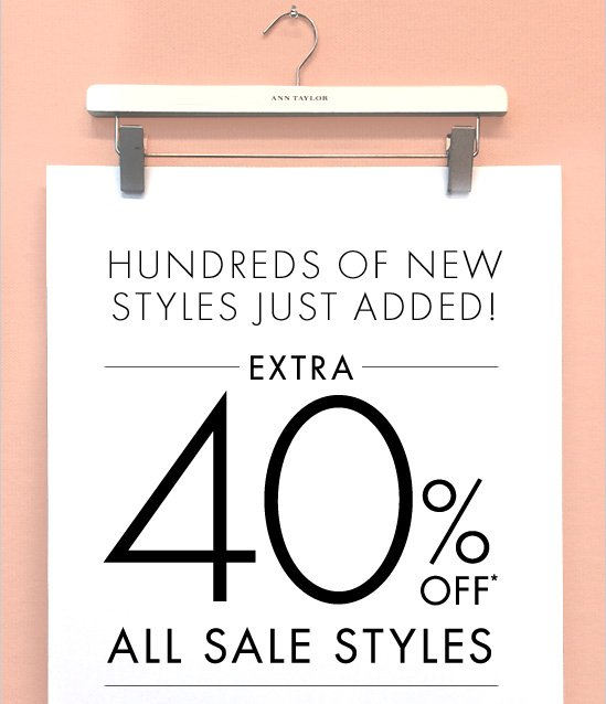 Hundreds Of New Styles Just Added! Extra 40% Off* All Sale Styles