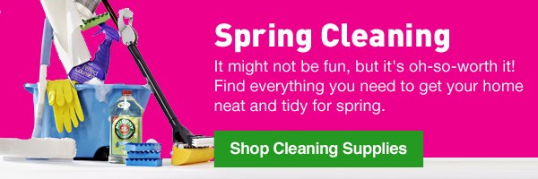 Spring Cleaning. It might not be fun, but it's oh-so-worth it! Find everything you need to get your home neat and tidy for spring. Shop Cleaning Supplies.