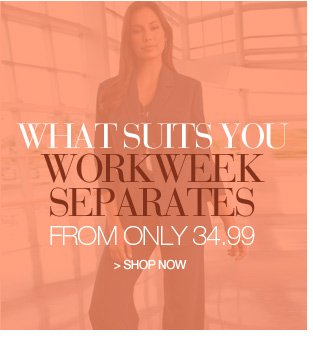 what suits you workweek separates from only 34.99 - shop now