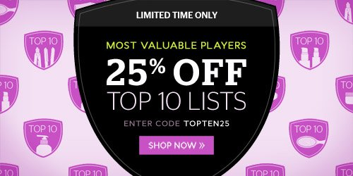 Most Valuable Players! 25% off Top Ten Lists