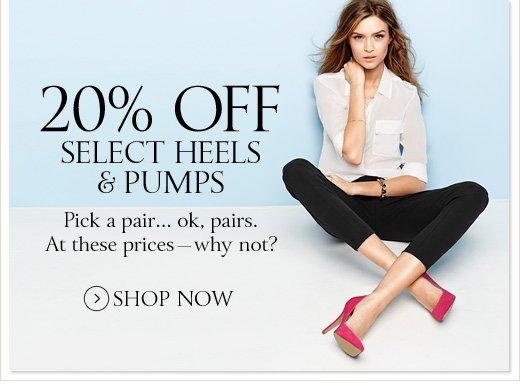 20% Off Select Heels & Pumps