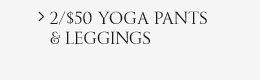 2/$50 Yoga Pants & Leggings
