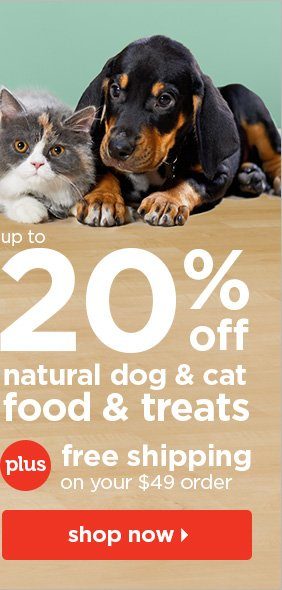 Up to 20% off natural dog and cat food and  treats plus free shipping on your $49 order.