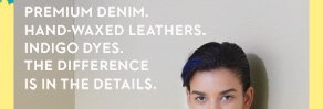 Premium denim. hand-waxed leathers. indigo dyes. the difference is in the details.