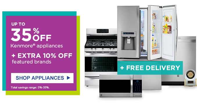 UP TO 35% OFF Kenmore(R) appliances + EXTRA 10% OFF featured brands | SHOP APPLIANCES | Total savings range: 5%-35%.