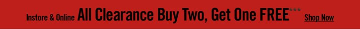 INSTORE & ONLINE - ALL CLEARANCE BUY 2 GET 1 FREE***