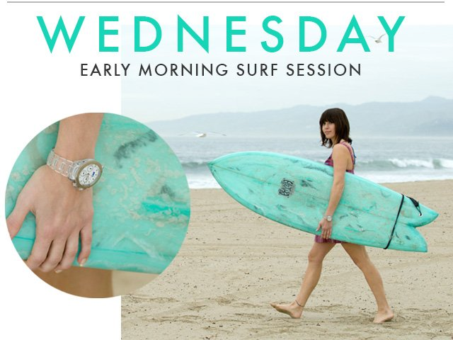 WEDNESDAY - Early Morning Surf Session