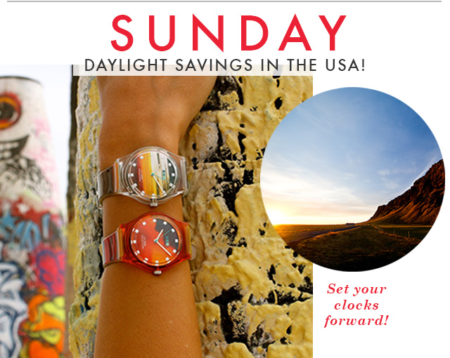 SUNDAY - Daylight Savings in the USA! Set your clocks forward!