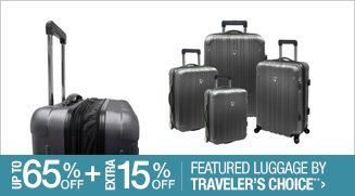 Up to 65% off + Extra 15% off Featured Luggage by Traveler's Choice**
